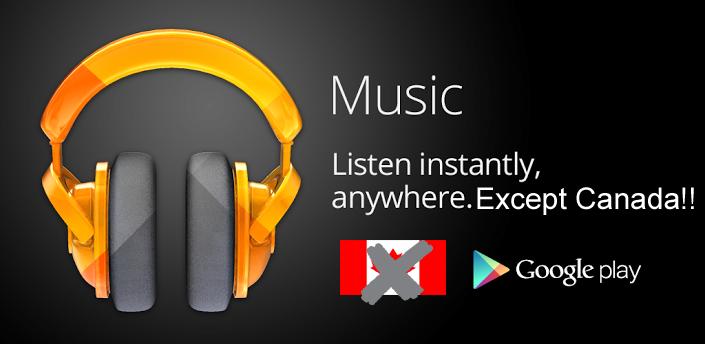 google-play-music-canada-fail